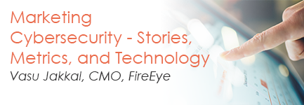 Marketing Cybersecurity — Stories, Metrics, and Technology